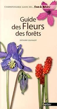 Guide des fleurs des forêts par Gérard Guillot