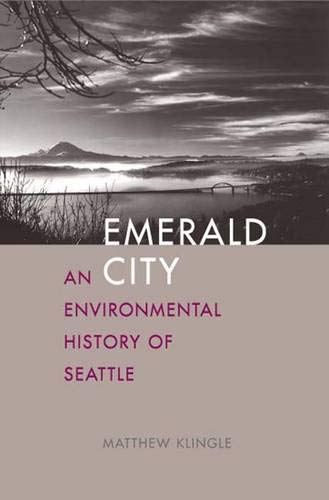 Emerald City: An Environmental History of Seattle (The Lamar Series in Western History) ebook