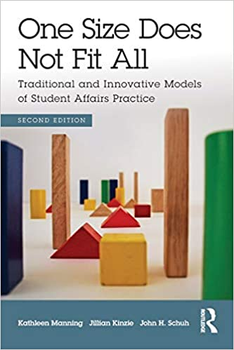 One Size Does Not Fit All Traditional and Innovative Models of Student Affairs Practice