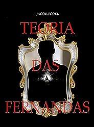 TEORIA DAS FERNANDAS