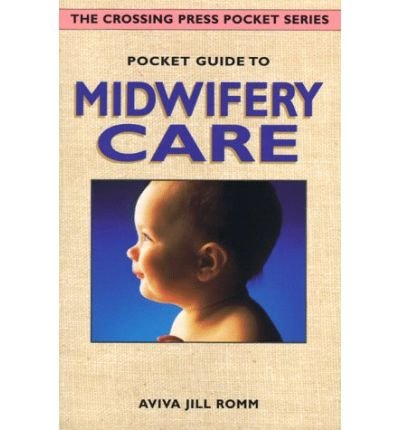 [(Pocket Guide to Midwifery Care)] [Author: Aviva Jill Romm] published on (March, 1998)