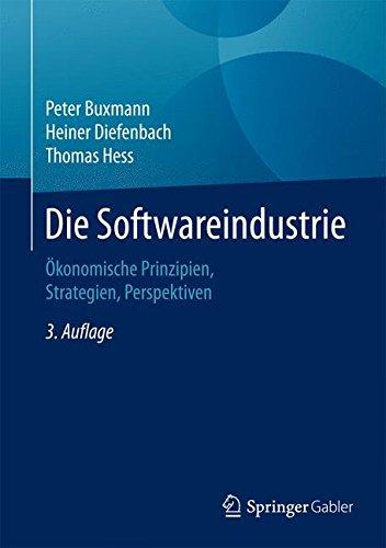 Die Softwareindustrie: Ökonomische Prinzipien, Strategien, Perspektiven Gebundenes Buch – 10. Juni 2015 Peter Buxmann Heiner Diefenbach Thomas Hess Springer Gabler