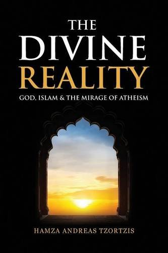 The Divine Reality: God, Islam & The Mirage Of Atheism - Malaysia Online Bookstore