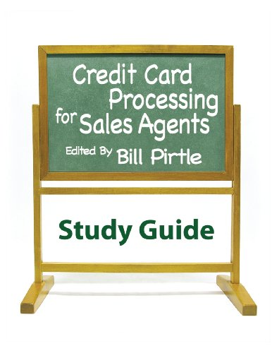 Credit Card Processing for Sales Agents Study Guide