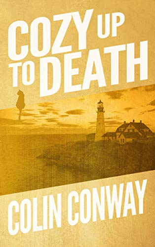 Cozy Up to Death (The Cozy Up Series Book 1) by [Conway, Colin]