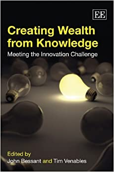 Creating Wealth from Knowledge: Meeting the Innovation Challenge by John Bessant (2010-09-30)