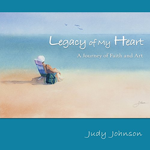 Legacy of My Heart: A Journey of Faith and Art