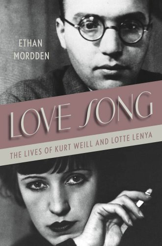 (Love Song: The Lives of Kurt Weill and Lotte Lenya)