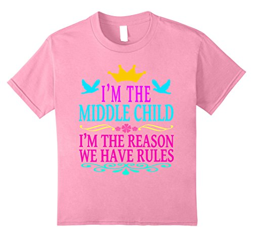 Price comparison product image Kids I'm the middle child I'm the reason we have rules shirt 8 Pink