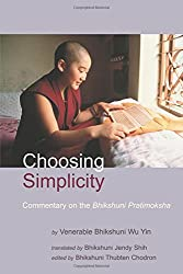 Choosing Simplicity: Commentary on the Bhikshuni Pratimoksha