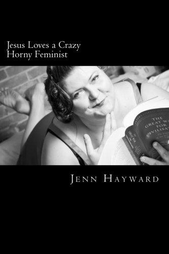 Download Jesus Loves a Crazy Horny Feminist pdf