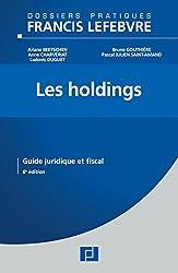 Les Holdings: Guide juridique et fiscal