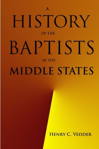 Download A History of the Baptists in the Middle States (Baptist Church History) pdf