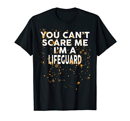 You Can't Scare Me I'm A LIFEGUARD T-Shirt Halloween -