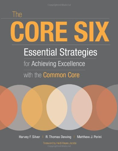 Pdf Teaching The Core Six: Essential Strategies for Achieving Excellence with the Common Core (Professional Development)