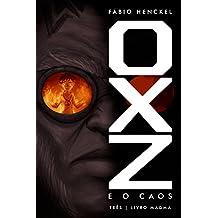 OXZ e o CAOS: Três | Livro Magma