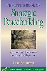 Strategic Peacebuilding (Little Books of Justice & Peacebuilding) unknown Edition Paperback
