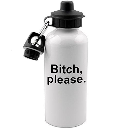 (Funny Bitch Please Joke 20 OZ White Aluminum Water Bottle (BLACK) )