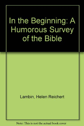 In the Beginning: A Humorous Survey of the Bible