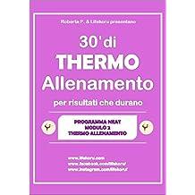 30' di THERMO Allenamento: per risultati che durano (N.E.A.T. Program) (Italian Edition)