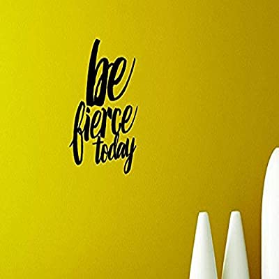 20 x 40 Design with Vinyl Moti 1694 3 Be Fierce Today Text Lettering Inspirational Life Quote Peel /& Stick Wall Sticker Decal Black