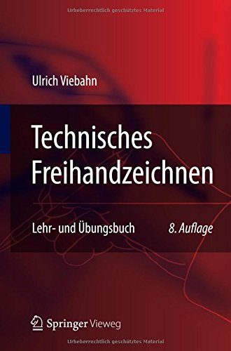 Technisches Freihandzeichnen: Lehr- und Übungsbuch