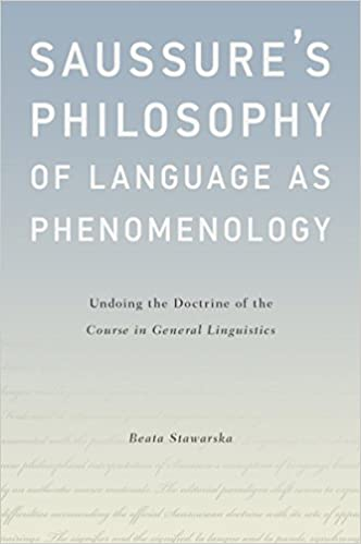 Saussures philosophy of language as phenomenology undoing the saussures philosophy of language as phenomenology undoing the doctrine of the course in general linguistics kindle edition by beata stawarska fandeluxe Gallery