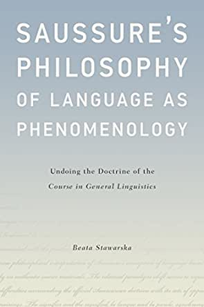 Saussures philosophy of language as phenomenology undoing the saussures philosophy of language as phenomenology undoing the doctrine of the course in general linguistics 1st edition kindle edition fandeluxe Gallery
