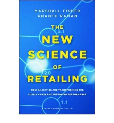 The new science of retailing how analytics are transforming the the new science of retailing how analytics are transforming the supply chain and improving performance hardback common by author ananth raman by fandeluxe Gallery