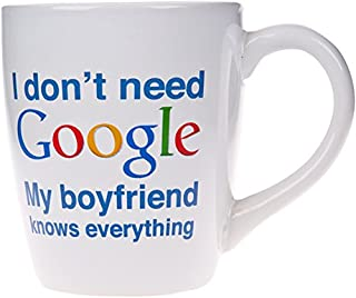 I dont need Google My.....Knows Everything Novelty Ceramic Mug- 22 Oz. Coffee Tea Cup (My Boyfriend) (B01EGC6YNE) | Amazon price tracker / tracking, Amazon price history charts, Amazon price watches, Amazon price drop alerts