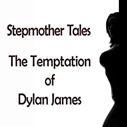 Stepmother Tales: The Temptation of Dylan James