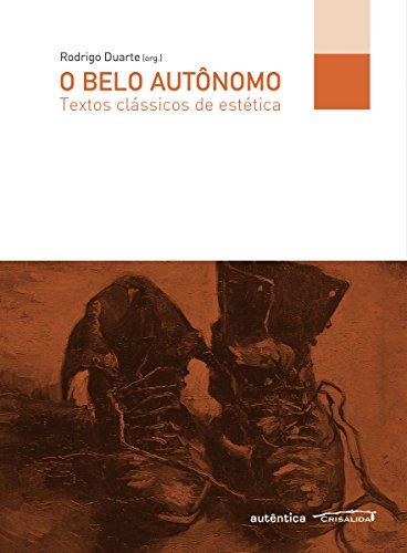 O belo autônomo: Textos clássicos de estética