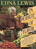 In Pursuit of Flavor, Edna Lewis, 0394542711