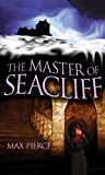 The Master of Seacliff: A Novel