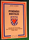 img - for Pyre ne es hostiles: Jeunes de Touraine sur le chemin de la liberte , 1940-1944 (French Edition) book / textbook / text book
