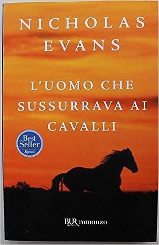 Luomo Che Sussurrava Ai Cavalli Amazoncouk Nicholas Evans Books