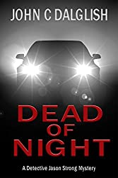 DEAD OF NIGHT (Clean Suspense) (Detective Jason Strong Mysteries Book 14)