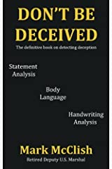 Don't Be Deceived: The definitive book on detecting deception Kindle Edition