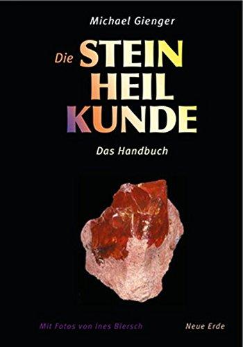 Die Steinheilkunde: Das Handbuch Gebundenes Buch – 17. Juli 2014 Michael Gienger Neue Erde 3890606490 Esoterik