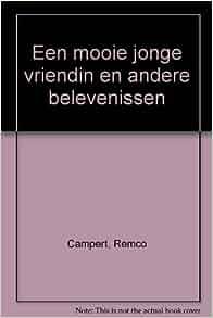 Een mooie jonge vriendin en andere belevenissen (Dutch Edition): Remco