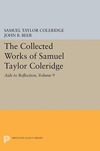 The Collected Works of Samuel Taylor Coleridge, Volume 9: Aids to Reflection