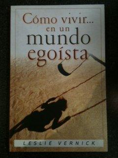Como Vivir En Un Mundo Egotista (Spanish Edition)