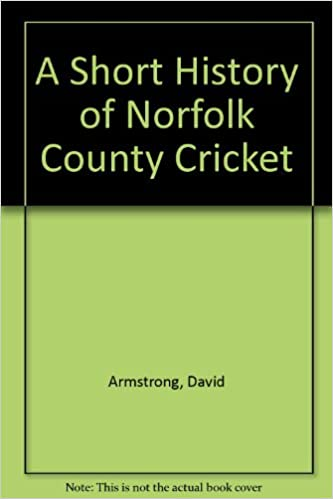 A Short History of Norfolk County Cricket
