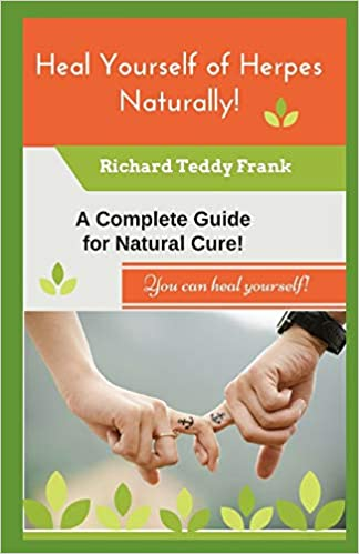 Heal Yourself of Herpes Naturally!: A Complete Guide for Natural