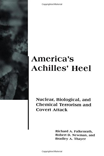 America's Achilles' Heel: Nuclear, Biological, and Chemical Terrorism and Covert Attack (BCSIA Studies in International