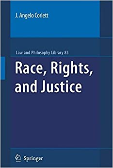 Race, Rights, And Justice (Law And Philosophy Library) Download Pdf