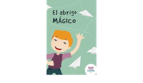 El abrigo mágico (Spanish Edition) - Kindle edition by Brigitte Barnada. Children Kindle eBooks @ Amazon.com.