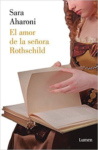 El Amor De La Señora Rothschild The First Mrs Rothschild Spanish Edition 9786073168267 Aharoni Sara Books