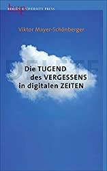 Die Tugend des Vergessens in digitalen Zeiten: Delete