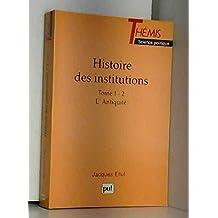 Histoire des institutions, t.01-02: l'Antiquité: Antiquité (L')